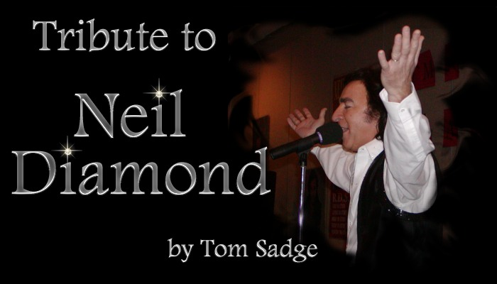 Tribute To Neil Diamond by Tom Sadge