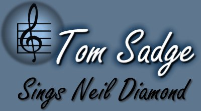 Tom Sadge Sings Neil Diamond