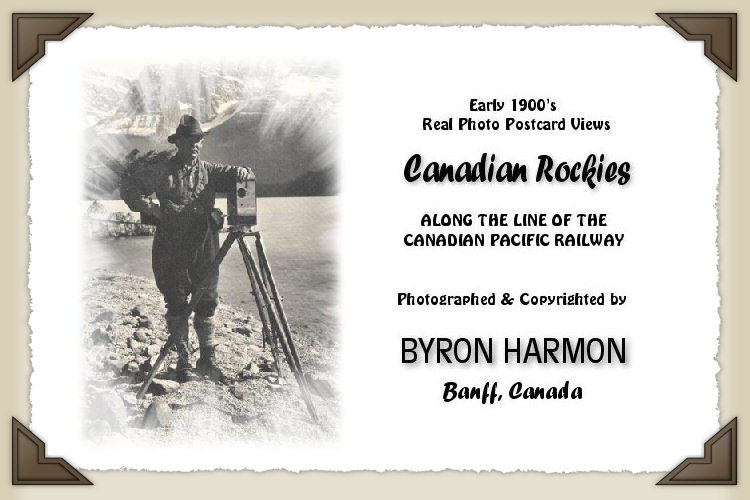 Early 1900s Real Photo Postcards - CANADIAN ROCKIES - Photographed by Byron Harmon