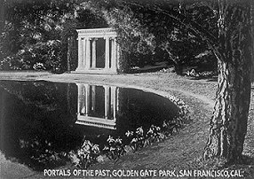 Portals of the Past, Golden Gate Park, San Francisco, Cal.