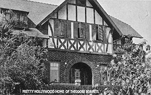 Pretty Hollywood home of Theodore Roberts